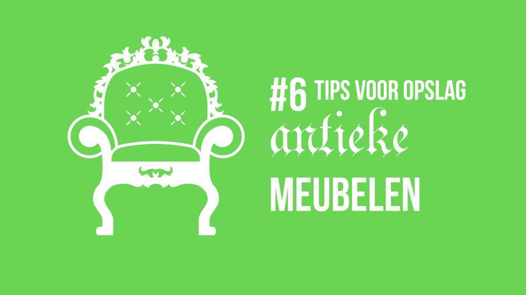 6 opslagtips voor opslag antieke meubele - opslagruimte in Zwolle